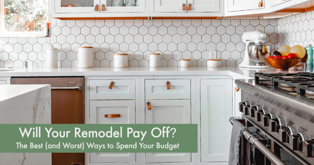 Will Your Remodel Pay Off? The Best (and Worst) Ways to